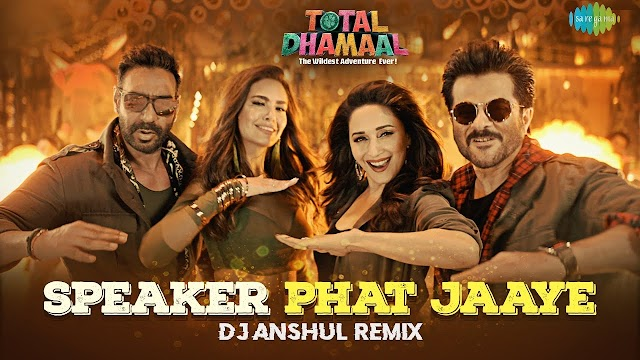 SPEAKER PHAT JAAYE LYRICS - Total Dhamaal