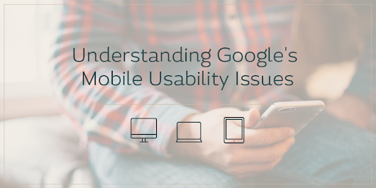 Understanding Google's Mobile Usability Issues