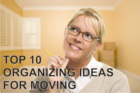 Top 10 Best Organizing Ideas For Moving