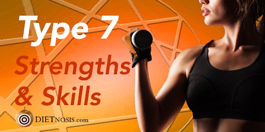 Enneagram Type 7 Diet Strengths and Skills