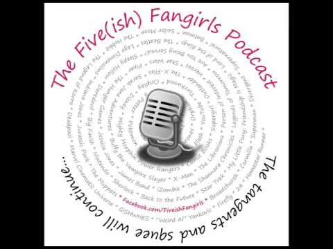 Five(ish) Fangirls Episode #141: #AllTheFeels