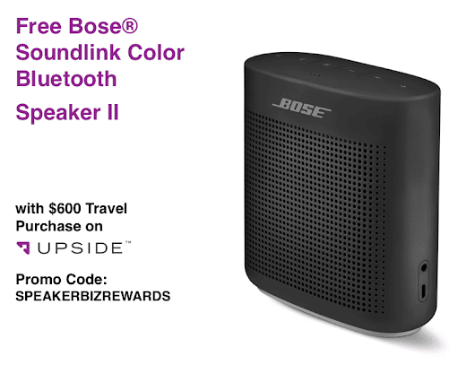 Free $150 or Bose Soundlink Speaker II with $600 Upside.com Travel Purchase - The Reward Boss