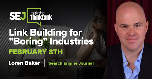 "Link Building for ""Boring"" Industries [Webinar Recap] - Search Engine Journal"