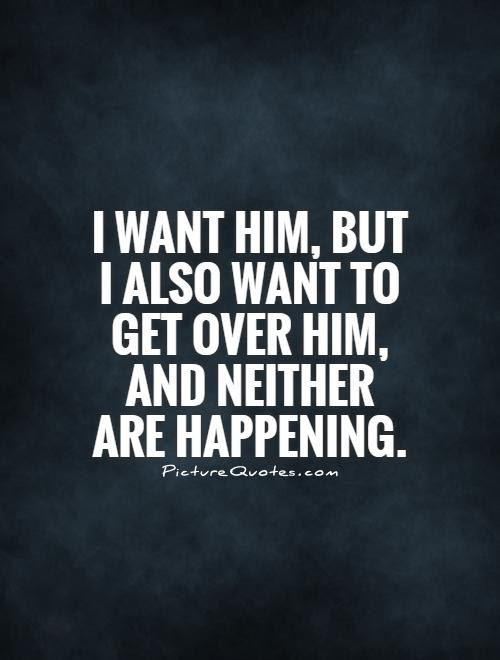 Quotes About Over Him 274 Quotes