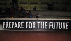 """""""Prepare for the future"""""""