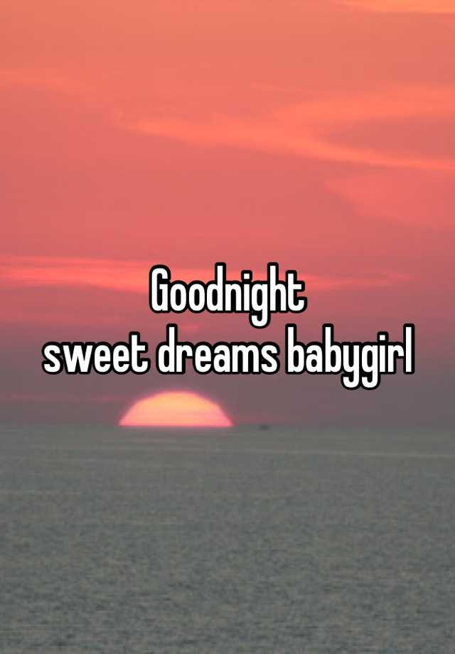Goodnight Sweet Dreams Babygirl