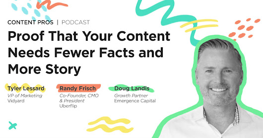 Content Pros: Proof That Your Content Needs Fewer Facts and More Story