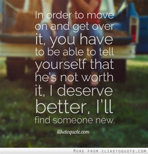 Move On Hes Not Worth It Quotes