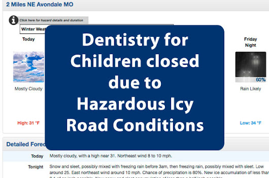 Closed due to Hazardous Icy Road conditions - Dentistry For Children - Kansas City's North Pediatric Dental Specialists