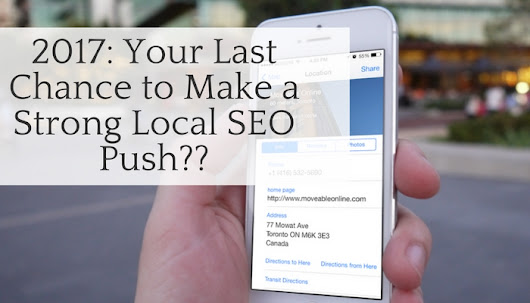 2017: Your Last Chance to Make a Strong Local SEO Push?