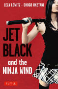 Title: Jet Black and the Ninja Wind, Author: Leza Lowitz