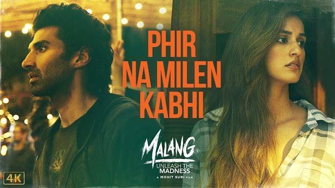Phir Na Milen Kabhi Lyrics - MALANG | Aditya R K, Disha P | LYRICSADVANCE