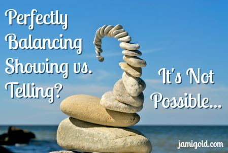 Showing vs. Telling: Finding the Right Balance | Jami Gold, Paranormal Author