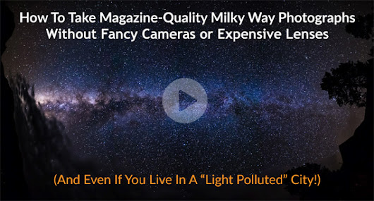 New: How to Photograph the Milky Way & Night Sky