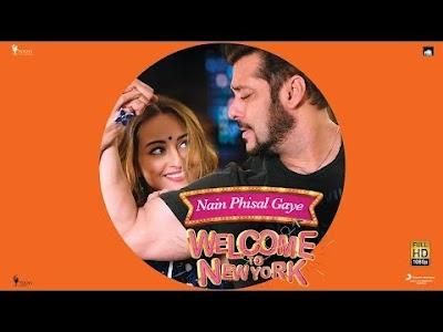 NAIN PHISAL GAYE LYRICS – Welcome To New York   Salman Khan   Sonakshi Sinha