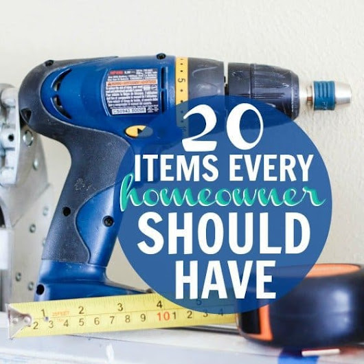20 Items Every Homeowner Should Have