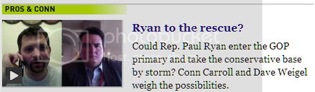 Could Rep. Paul Ryan enter the GOP primary and take the conservative base by storm? Conn Carroll and Dave Weigel weigh the possibilities.