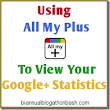 Google Plus Statistics: All My Plus - Biannual Blogathon Bash