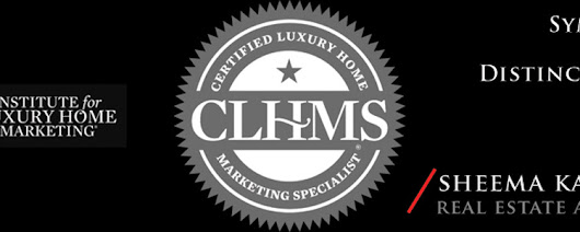Certified Luxury Home Marketing's Specialist Designation - Sheema Kalra | Real Estate Agent