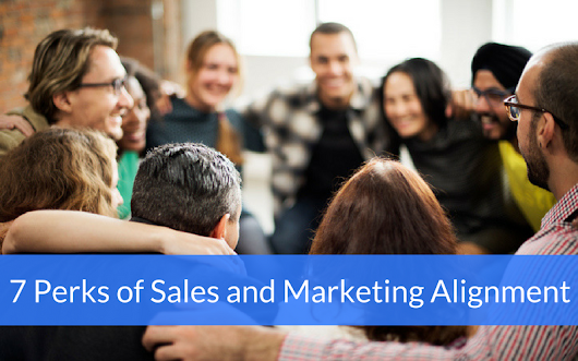 7 Perks of Sales and Marketing Alignment [INFOGRAPHIC]