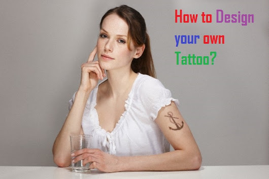Simple steps on How to Design your own Tattoo for Free - Stylish Walks