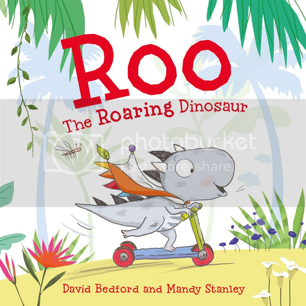 Roo the Roaring Dinosaur by David Bedford & Mandy Stanley