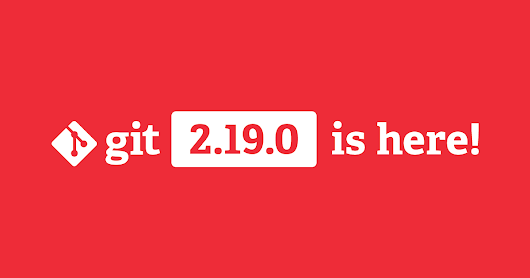 Highlights from Git 2.19 | The GitHub Blog