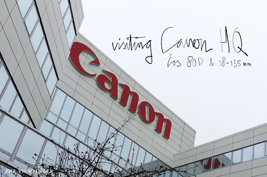 Visiting Canon HQ & 80D with EFS 18-135mm Nano USM ‹ THE VIEWFINDER