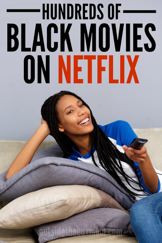 100's of Black Movies on Netflix - Working Mom Blog | Outside the Box Mom
