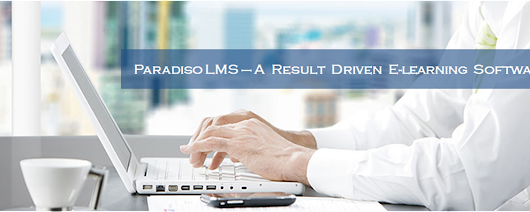 Paradiso LMS – A Result Driven E-learning Software! -