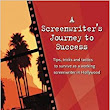 Amazon.com: A Screenwriter's Journey to Success: Tips, tricks and tactics to survive as a working screenwriter in Hollywood (9781517309459): Mark Sanderson: Books