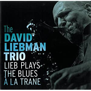 David Liebman - Lieb Plays The Blues A La Trane cover