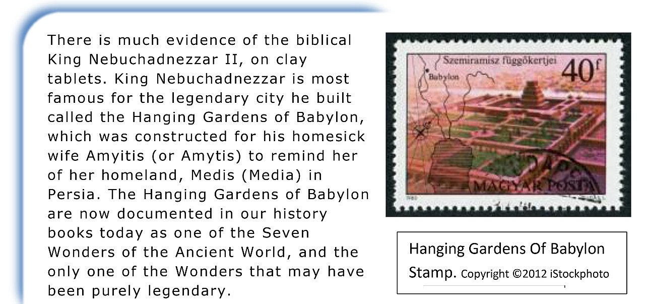 The Hanging Gardens of Babylon are now documented in our history.