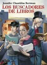 Los buscadores de libros (primera parte de la saga) Jennifer Chambliss Bertman