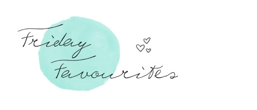 Friday Favourites #2
