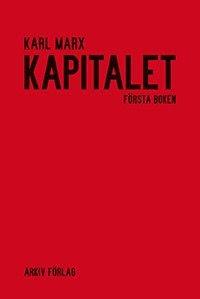 Kapitalet : första boken. Kapitalets produktionsprocess (inbunden)