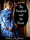 The Songbird and the Secret by Celena M. Janton