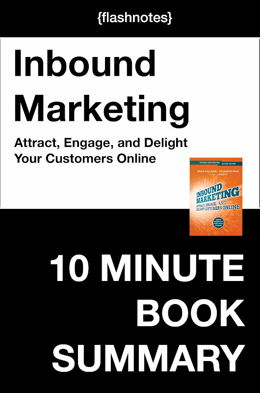 Inbound Marketing: Attract, Engage, and Delight Customers Online | FlashNotes Book Summary