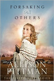 Forsaking All Others by Allison Pittman: Book Cover