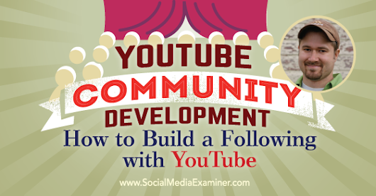 YouTube Community Development: How to Build a Following With YouTube