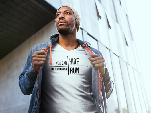 You can hide but you can't run - V-Neck T-Shirt