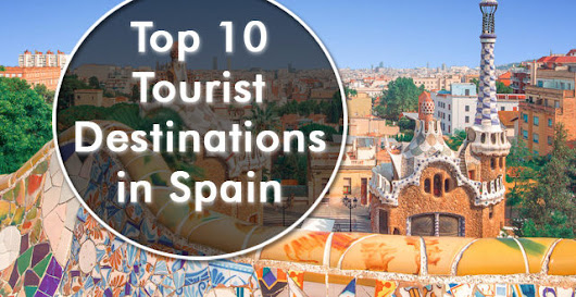 Top 10 Tourist Destinations in Spain - Europe Group Tours
