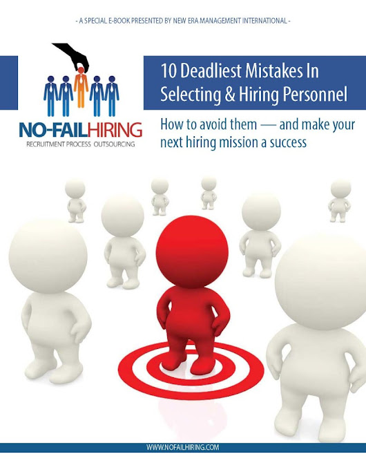 No Fail Hiring System – The 10 Deadliest Mistakes in Hiring — No-Fail Hiring