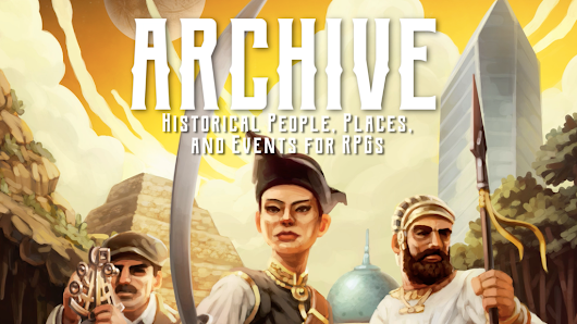 Kickstarter –  Archive: Historical People, Places, and Events for RPGs