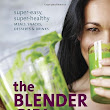 The Blender Girl: Super-Easy, Super-Healthy Meals, Snacks, Desserts, and Drinks--100 Gluten-Free, Vegan Recipes! - healthy blender recipes ~ Shopping Kitchen