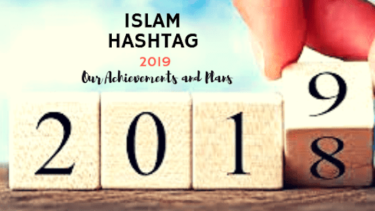 2019 Achievements and Plans. - Islam Hashtag