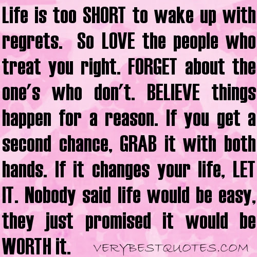Life Is Too Short To Wake Up In The Morning With Regretsso Love The