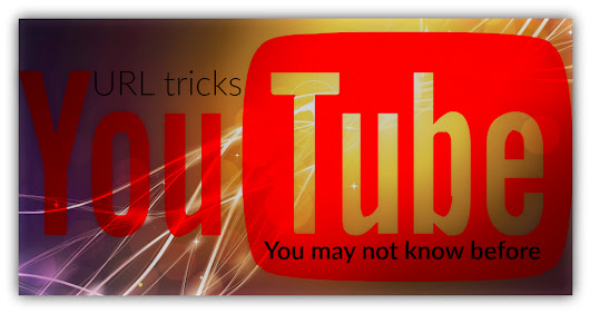 YouTube URL tricks you may not know before
