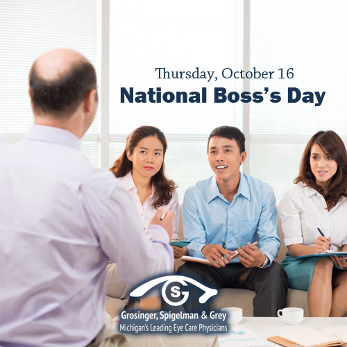 Happy National Boss's Day from Everyone at Eye Michigan - Grosinger, Spigelman & Grey