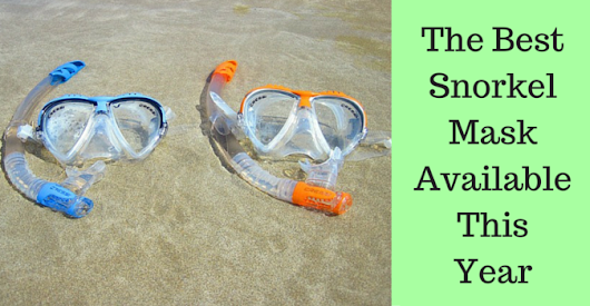 The Best Snorkeling Mask Available To Buy This Year [2016]